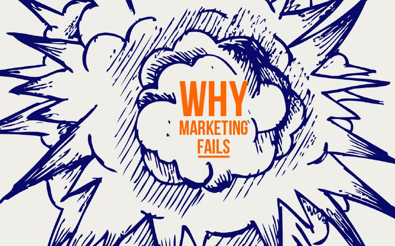 Why Marketing Fails