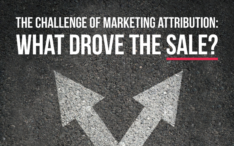The challenge of marketing attribution: what drove the sale?