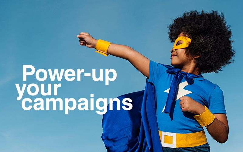 Power up marketing campaigns