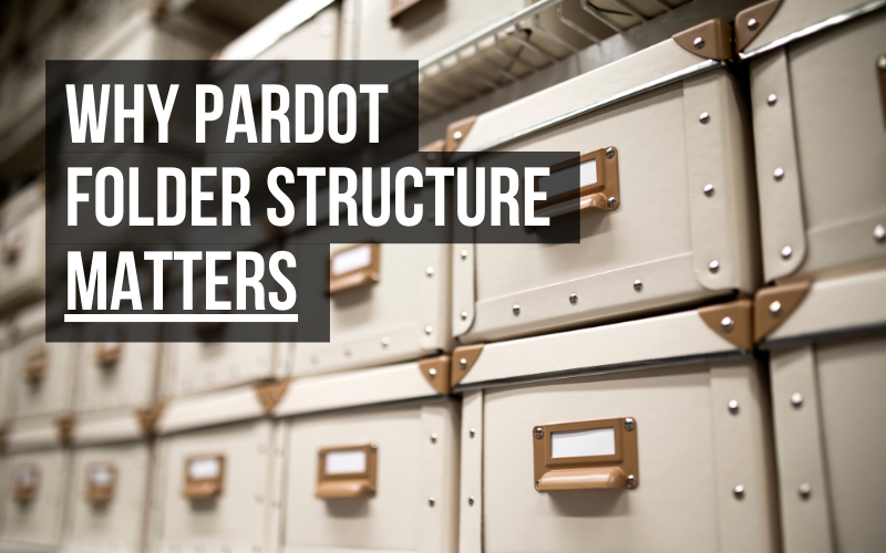 Why Pardot folder structure matters