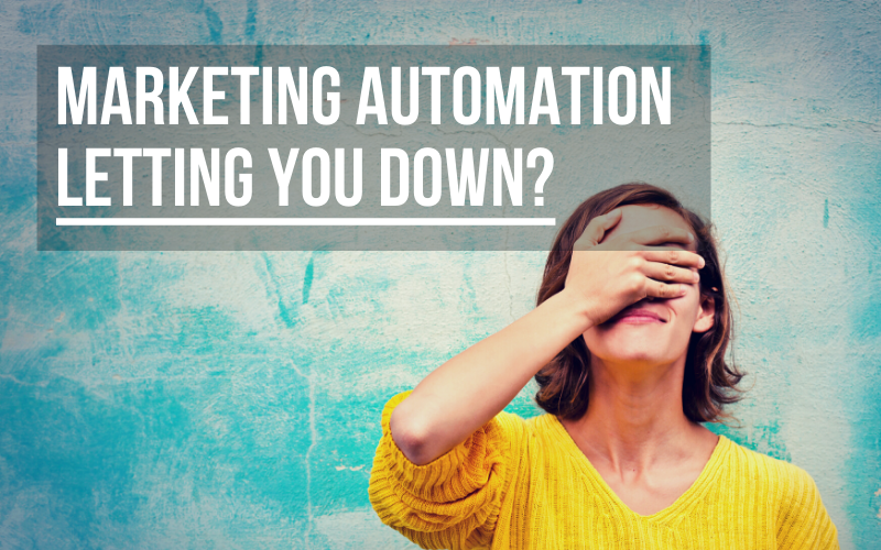 Is your marketing automation platform letting you down?