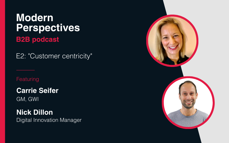 Modern Perspectives podcast: Customer centricity
