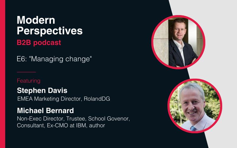 Modern Perspectives podcast: Managing change